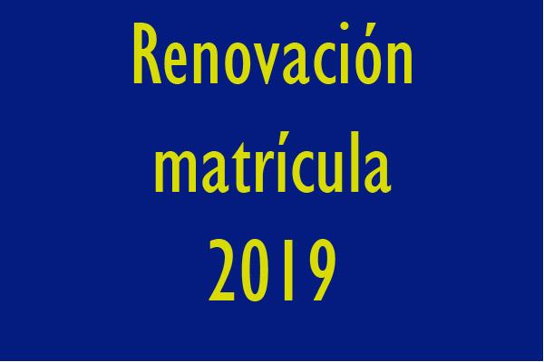 Renovación matrícula 2019